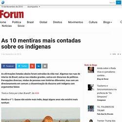 As 10 mentiras mais contadas sobre os indígenas - Portal Fórum