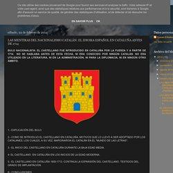 LAS MENTIRAS DEL NACIONALISMO CATALÁN: EL IDIOMA ESPAÑOL EN CATALUÑA ANTES DE 1714