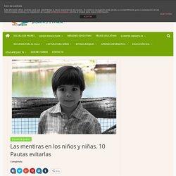 Las mentiras en los niños y niñas. 10 Pautas evitarlas