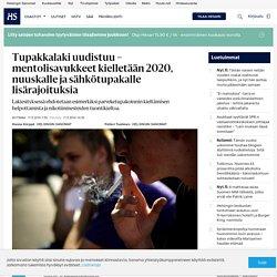 hs Tupakkalaki uudistuu – mentolisavukkeet kielletään 2020, nuuskalle ja sähkötupakalle lisärajoituksia