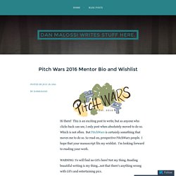 Pitch Wars 2016 Mentor Bio and Wishlist – dan malossi writes stuff here.