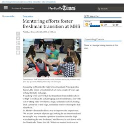 Mentoring efforts foster freshman transition at MHS