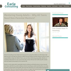 Mentoring Young Adults – Why All Teens Need Non-Parental Mentors?