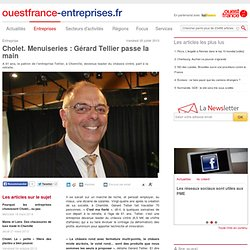 Cholet. Menuiseries : Gérard Tellier passe la main