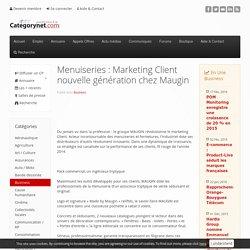 Menuiseries : Marketing Client nouvelle génération chez Maugin