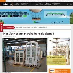 Menuiseries : un marché français plombé