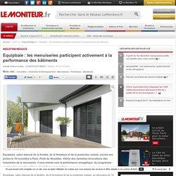 Equipbaie : les menuiseries participent activement à la performance des bâtiments - Industrie/Négoce