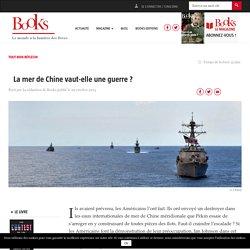 La mer de Chine vaut-elle une guerre ?