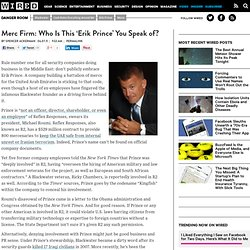 Merc Firm: Who Is This 'Erik Prince' You Speak of? | Danger Room