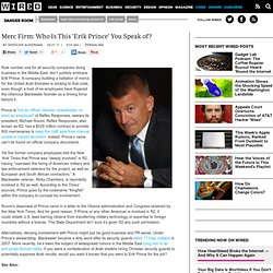 Merc Firm: Who Is This 'Erik Prince' You Speak of?