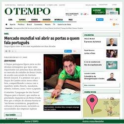 Mercado mundial vai abrir as portas a quem fala português