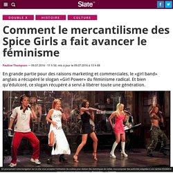 Comment le mercantilisme des Spice Girls a fait avancer le féminisme