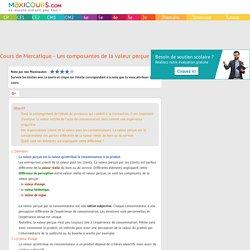 Cours de Mercatique - Les composantes de la valeur perçue