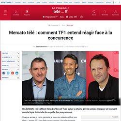 Mercato télé : comment TF1 entend réagir face à la concurrence