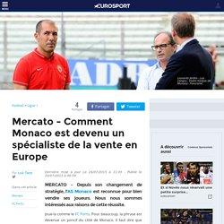 Mercato - Comment Monaco est devenu un spécialiste de la vente en Europe