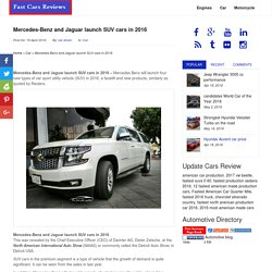 Mercedes-Benz and Jaguar launch SUV cars in 2016 - Fast Cars