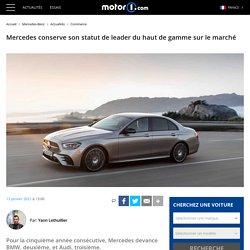 Mercedes conserve son statut de leader du haut de gamme sur le marché