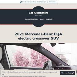 2021 Mercedes-Benz EQA electric crossover SUV – Car Alternators