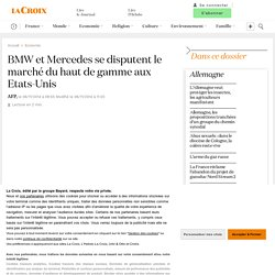 BMW et Mercedes se disputent le marché du haut de gamme aux Etats-Unis