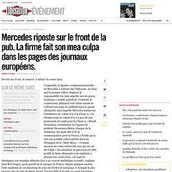Mercedes riposte sur le front de la pub. La firme fait son mea culpa dans les pages des journaux européens.