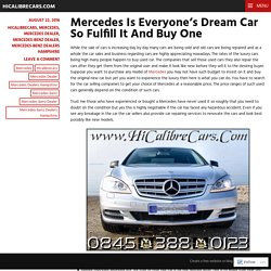 Mercedes Is Everyone's Dream Car So Fulfill It And Buy One