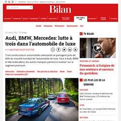 Audi, BMW, Mercedes: lutte à trois dans l'automobile de luxe
