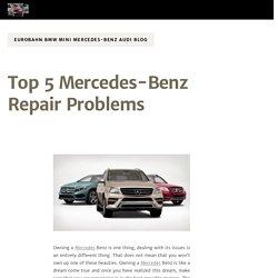 Top 5 Mercedes-Benz Repair Problems