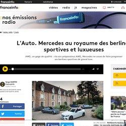 L'Auto. Mercedes au royaume des berlines sportives et luxueuses