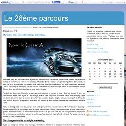 Mercedes et sa nouvelle stratégie marketing... - Le 26ème parcours