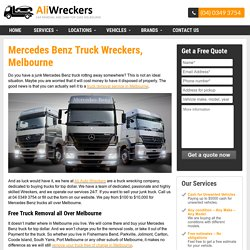 Mercedes Benz Truck Wreckers, Melbourne - Free Truck Removals VIC