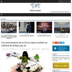 Les mercenaires de la CIA en Syrie coûtent un milliard de dollars par an