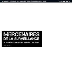 Mercenaires de la surveillance: le marché trouble des logiciels espions