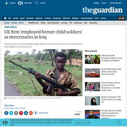 UK firm 'employed former child soldiers' as mercenaries in Iraq