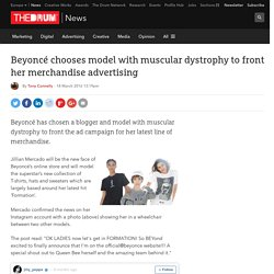 Beyoncé chooses model with muscular dystrophy to front her merchandise advertising