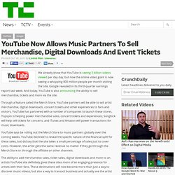 YouTube Now Allows Music Partners To Sell Merchandise, Digital Downloads And Event Tickets
