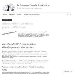 Merchandiser : un métier, plusieurs définitions – Je Bosse en Grande distribution