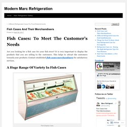 Fish Cases And Their Merchandisers