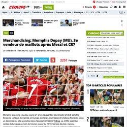 Eco - Merchandising: Memphis Depay (MU), 3e vendeur de maillots après Messi et CR7