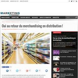 Oui au retour du merchandising en distribution !