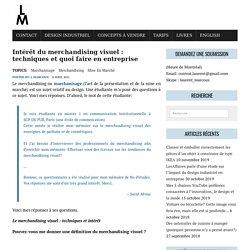 Intérêt du merchandising visuel : techniques et quoi faire en entreprise