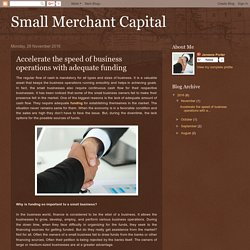 Small Merchant Capital: Accelerate the speed of business operations with adequate funding