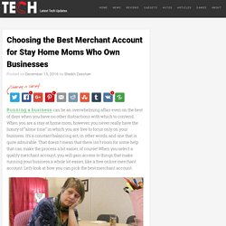 Best Merchant Account for Stay Home Moms Who Own Businesses