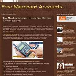 Free Merchant Accounts: Free Merchant Accounts – Hassle Free Merchant Account Solutions