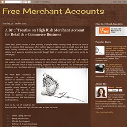 Free Merchant Accounts: A Brief Treatise on High Risk Merchant Account for Retail & e-Commerce Business
