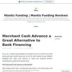 Merchant Cash Advance a Great Alternative to Bank Financing