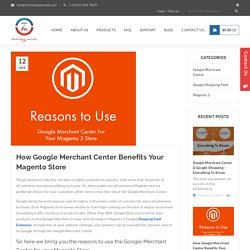 How Google Merchant Center Benefits Your Magento Store