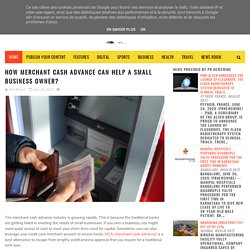 How Merchant Cash Advance Can Help A Small Business Owner? - The Swarn Articles