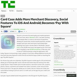 Card Case Adds More Merchant Discovery, Social Features To iOS And Android; Becomes 'Pay With Square'