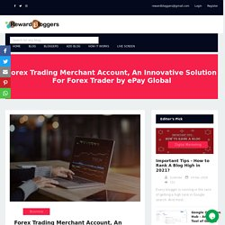 Forex Trading Merchant Account, An Innovative Solution For Forex Trader by ePay Global