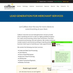 Merchant Services Lead Generation - Merchant Account Leads - Callbox